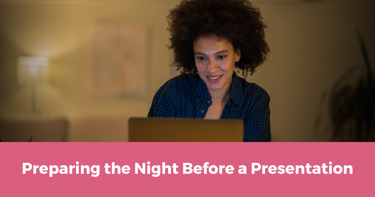 Night Before a Presentation Tips
